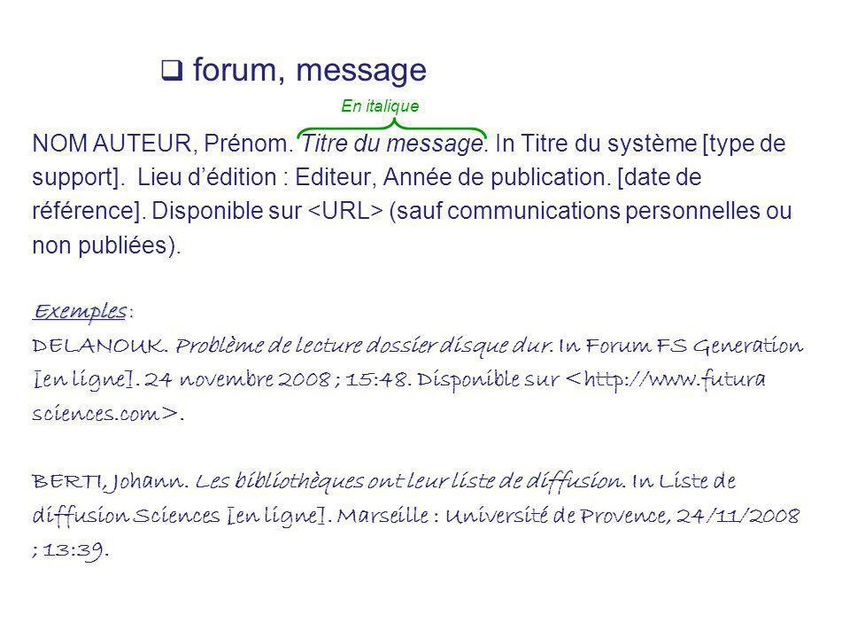 forum, message NOM AUTEUR, Prénom. Titre du message. In Titre du système [type de.